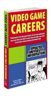 Paid to Play: Revised & Expanded: An Insider's Guide to Video Game Careers - Alice Rush, David Hodgson, Bryan Stratton