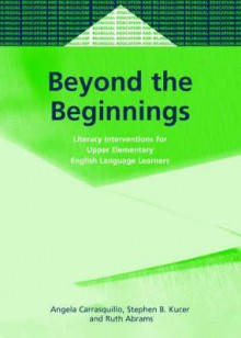 Beyond the Beginnings Lit.Intervention - Angela Carrasquillo, Ruth Abrams, Stephen Kucer