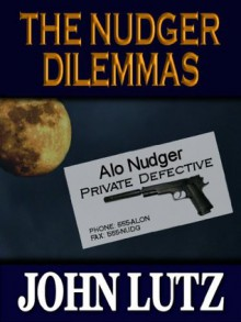 The Nudger Dilemmas (Alo Nudger) - John Lutz