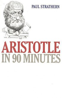 Aristotle in 90 Minutes - Paul Strathern