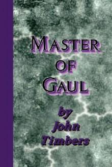 Master of Gaul - John Timbers