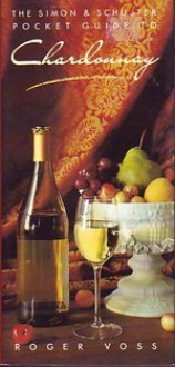 Simon & Schuster Pocket Guide to Chardonnay - Roger Voss