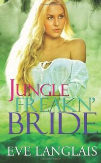 Jungle Freakn' Bride (Freakn' Shifters, #5) - Eve Langlais
