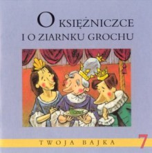 O księżniczce i o ziarnku grochu - Liliana Bardijewska