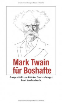 Mark Twain für Boshafte - Mark Twain,Günter Stolzenberger