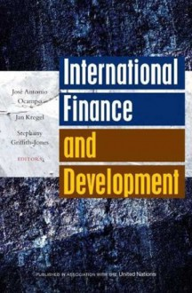International Finance and Development - José Antonio Ocampo, Stephany Griffith-Jones, Jan Kregel