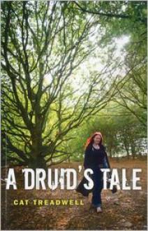 A Druid's Tale - Cat Treadwell