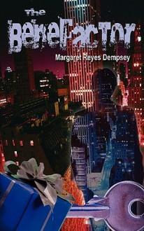 The Benefactor - Margaret Reyes Dempsey