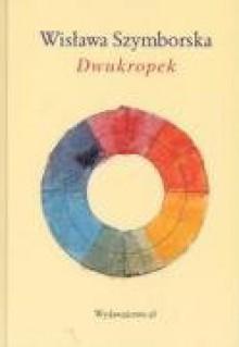 Dwukropek - Wisława Szymborska
