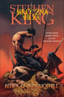 Bitwa o Jericho Hill - Peter David,Stephen King,Jae Lee,Richard Ianove,Robin Furth