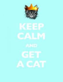 Keep Calm and Get a Cat - Susan McMullan