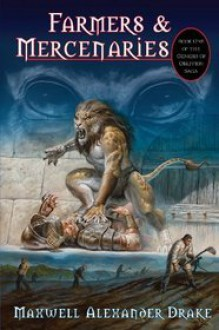 Farmers & Mercenaries - Maxwell Alexander Drake