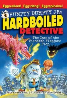 The Case of the Fiendish Flapjack Flop - Nate Evans, Vince Evans, Paul Hindman