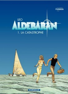 Aldebaran - tome 1 - La catastrophe (French Edition) - Léo