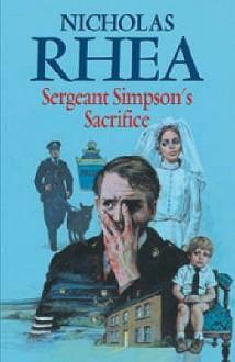 Sergeant Simpson's Sacrifice - Nicholas Rhea, Gareth Armstrong