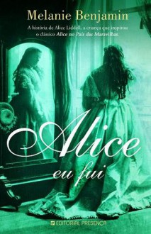 Alice eu fui - Melanie Benjamin, Alice Rocha