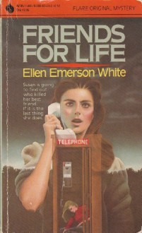 Friends for Life - Ellen Emerson White