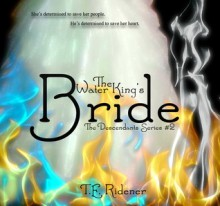 The Water King's Bride (The Descendants Series, #2) - T.E. Ridener