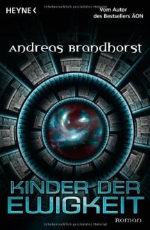 Kinder der Ewigkeit - Andreas Brandhorst