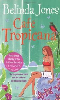 Cafe Tropicana - Belinda Jones