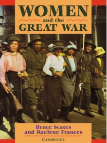 Women and the Great War (Women in Australian History) (Women in Australian History) - Bruce Scates, Raelene Frances
