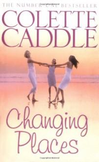 Changing Places - Colette Caddle