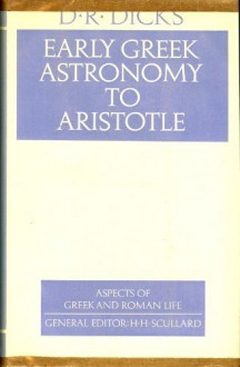 Early Greek Astronomy to Aristotle (Aspects of Greek and Roman Life) - D. R. Dicks