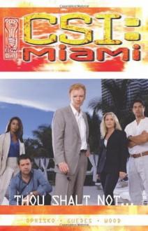 CSI Miami: Thou Shalt Not - Kris Oprisko, Renato Guedes, Ashley Wood