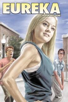 Eureka: Dormant Gene - Andrew Cosby, Jonathan L. Davis, Mark Dos Santos