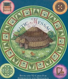 Celtic Messages [With 52 Cards for Affirmation & Divination] - Joules Taylor