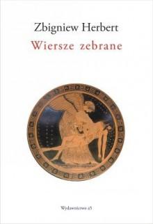 Wiersze zebrane - Zbigniew Herbert