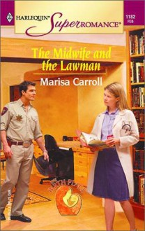 The Midwife and the Lawman - Marisa Carroll