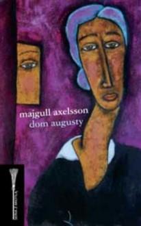 Dom Augusty - Katarzyna Tubylewicz, Majgull Axelsson