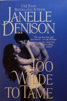 Too Wilde to Tame - Janelle Denison