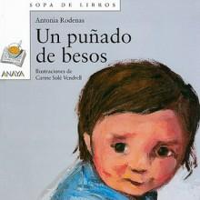 Un Punado De Besos / A Handful of Kisses (Sopa De Libros / Soup of Books) - Antonia Rodenas, Carme Solé Vendrell, Carme Sole' Vendrell