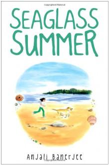 Seaglass Summer - Anjali Banerjee