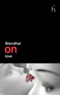 Love - Stendhal, Gilbert Sale, Suzanne Sale, Jean Stewart