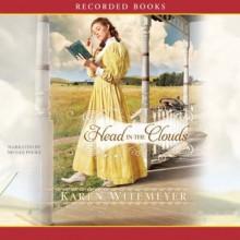 Head in the Clouds - Karen Witemeyer, Nicole Poole