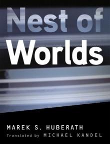 Nest of Worlds - Marek S. Huberath, Michael Kandel