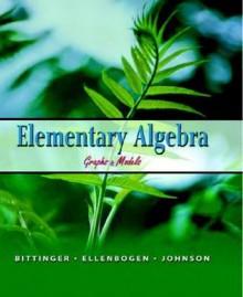 Elementary Algebra: Graphs & Models - Marvin L. Bittinger, Barbara L. Johnson, David J. Ellenbogen