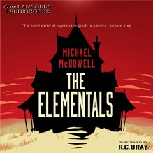 The Elementals - Michael McDowell,R.C. Bray