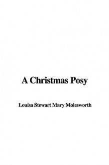 A Christmas Posy - Mrs. Molesworth