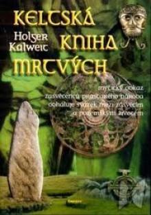 Keltská kniha mrtvých - Holger Kalweit