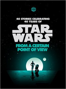 Star Wars: From A Certain Point Of View - Paul Kemp