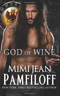 God of Wine (The Immortal Matchmakers, Inc.) (Volume 3) - Mimi Jean Pamfiloff
