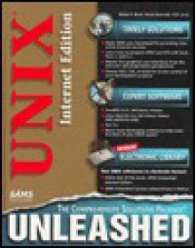 Unix Unleashed Internet Edition [With CDROM Containing Shell Scripts & Sample...] - Robin Burk, David B. Horvath