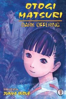 Otogi Matsuri: Dark Offerings - Junya Inoue (井上 淳哉), Junya Inoue