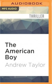 The American Boy - Andrew Taylor,Alex Jennings