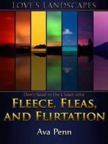 Fleece, Fleas, and Flirtation - Ava Penn