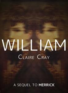 William: A Sequel to Merrick - Claire Cray